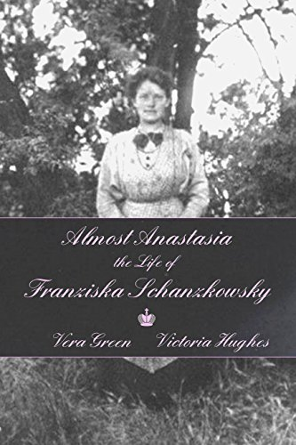Book's Cover of Almost Anastasia The Life of Franziska Schanzkowsky English Edition
