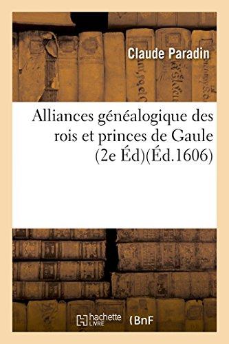 Alliances généalogique des rois et princes de Gaule 2e édition