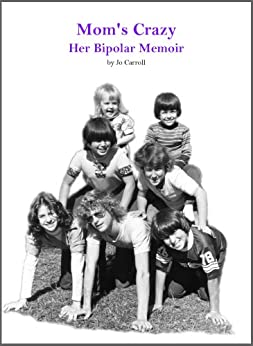 Mom's Crazy: Her Bipolar Memoir (English Edition) par [Lewald, Jo Carroll]