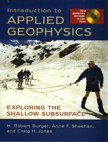 Introduction to Applied Geophysics: Exploring the Shallow Subsurface by Burger, H. Robert, Sheehan, Anne F., Jones, Craig H. (2006) Hardcover