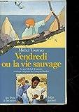 Vendredi Ou la Vie sauvage - Livre de Poche - 15/11/2001