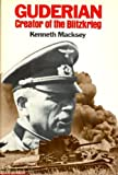 Guderian, Creator of the Blitzkrieg by Kenneth Macksey (1976-02-23)