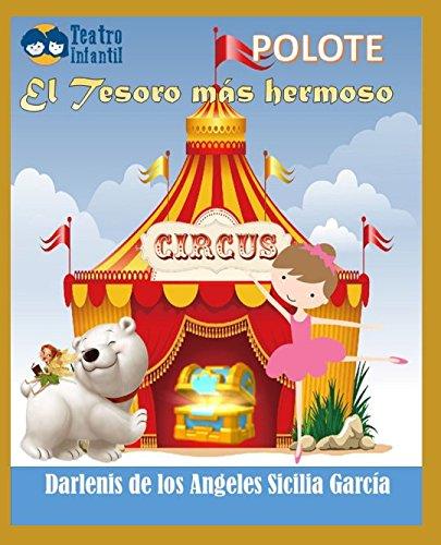 El tesoro más hermoso: POLOTE/ Teatro para niños por Darlenis de los A Sicilia García