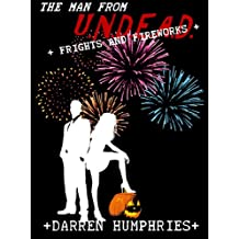 The Man From U.N.D.E.A.D. - Frights and Fireworks (Agent Ward Short Stories)