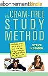 The Cram-Free Study Method: How to Us...