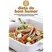 Dieta do Bom Humor – Receitas que acalmam o corpo e melhoram o humor (Viva Melhor) (Portuguese Edition)