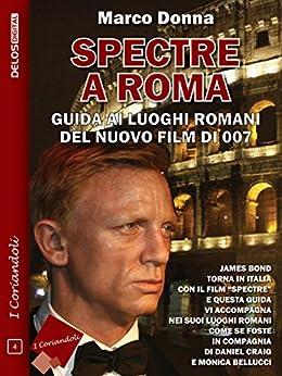 Spectre a Roma (I coriandoli) di [Donna, Marco]