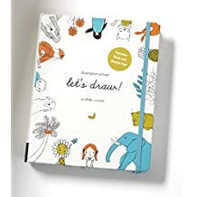 Illustration School: Let's Draw (book and sketchpad): A Kit and Guided Sketchbook for Drawing Cute Animals, Happy People, and Plants and Small Creatures