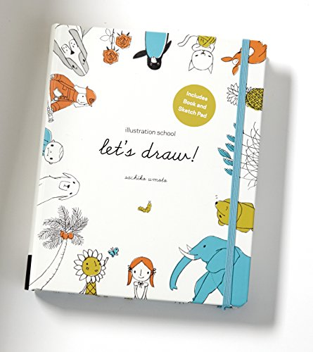 Illustration School: Let's Draw (book and sketchpad): A Kit and Guided Sketchbook for Drawing Cute Animals, Happy People, and Plants and Small Creatures por Sachiko Umoto