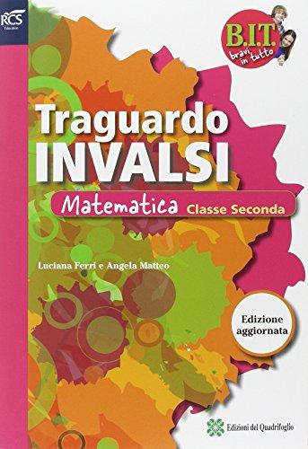 BIT. Bravi in tutto. INVALSI matematica. Per la Scuola media. Con espansione online: BIT - TRAGUARDO PROVE INVALSI MAT 2