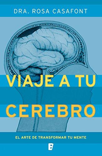 Viaje a tu cerebro por Dra. Rosa Casafont
