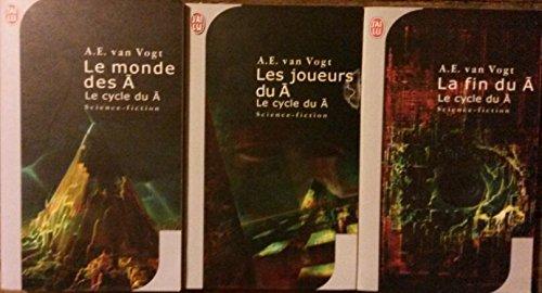 Le cycle du en 3 tomes (Le monde des Â, Les joueurs du Â, La fin du Â).