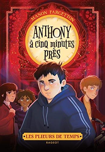 Les plieurs de temps : Anthony à cinq minutes près