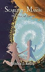 The Rise of Sorcha: Scarlett and Mason Series 1 Book 3