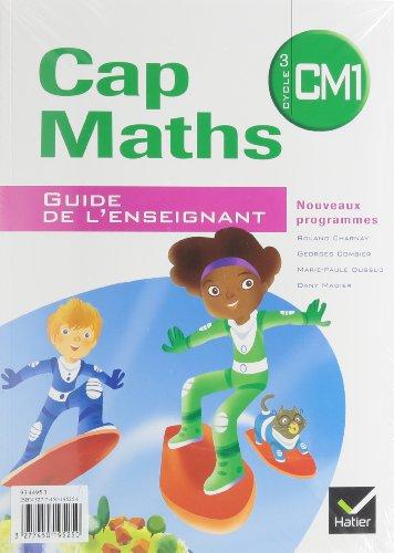 Cap Maths CM1 2010, Guide de l'Enseignant + Cahier de Géometrie-Mesure