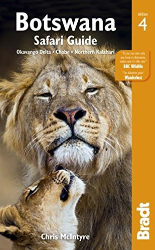 Botswana Safari Guide: Okavango Delta, Chobe, Northern Kalahari (Bradt Travel Guide) by Chris McIntyre (2014-06-17)
