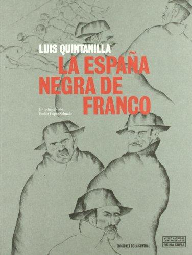 España negra de Franco, la por Luis Quintanilla
