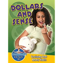 Dollars and Sense: Developing Good Money Habits (Slim Goodbody's Life Skills 101 (Library)) by Burstein John (2010-09-06)