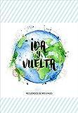 Ida y Vuelta - recuerdos de mis viajes (Cuentame Tu Vida)