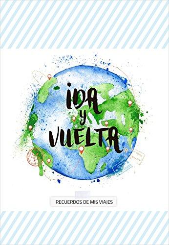 Ida y Vuelta - recuerdos de mis viajes (Cuentame Tu Vida) por Cuentame tu vida