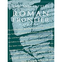 Life and Letters from the Roman Frontier (English Edition)