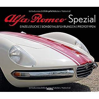 Alfa Romeo Spezial: Einzelstücke - Sonderausführungen - Prototypen