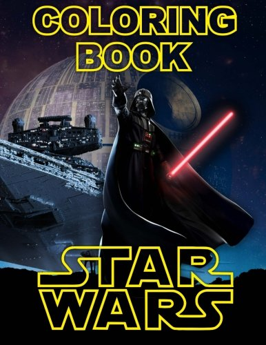 STAR WARS Coloring Book: Great Activity Book for All Ages, Han Solo, Darth Vader, Yoda, Princess Leia, Luke Skywalker, R2-D2, Rey, Obi-Wan Kenobi, BB-8, Darth Maul etc.