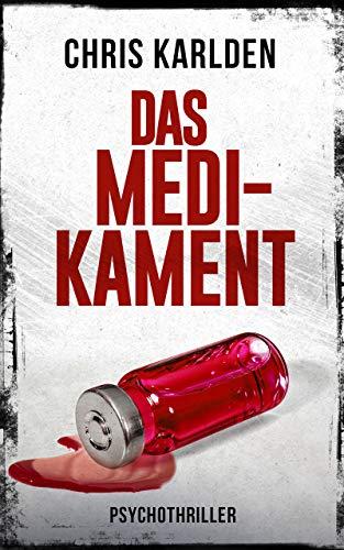 Das Medikament: Psychothriller - Zeit Medikamente