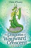The Dragons Of Wayward Crescent: Glade