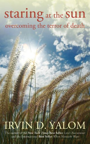 Staring at the Sun: Overcoming the Terror of Death (English Edition)