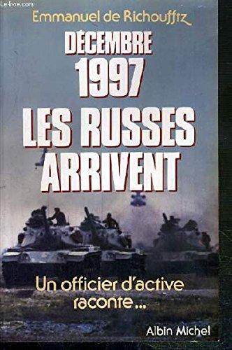 Décembre 1997, les Russes arrivent : Un officier d'active raconte