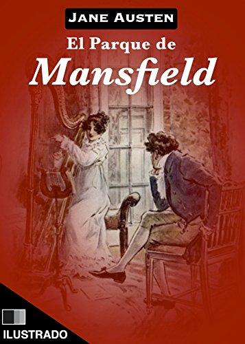 El parque de Mansfield (Ilustrado) por Jane Austen