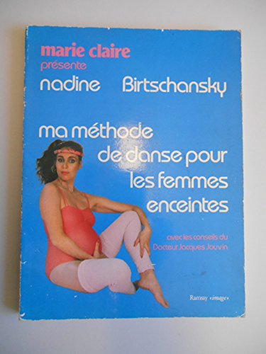 Ma méthode de danse pour les femmes enceintes / Birtschansky, Nadine / Réf40996