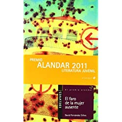 El faro de la mujer ausente / The Lighthouse of the Absent Woman (Alandar) by David Fernandez Sifres(2011-05-02) Finalista Premio Hache 2013
