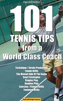 101 Tennis Tips From A World Class Coach VOLUME 1: A Common Sense Approach to Tennis (101 Tennis Tips From A World Class Tennis Coach) PDF Descargar