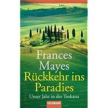 Rückkehr ins Paradies: Unser Jahr in der Toskana