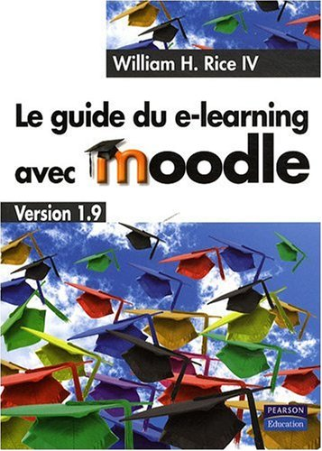 Le Guide du e-learning avec Moodle