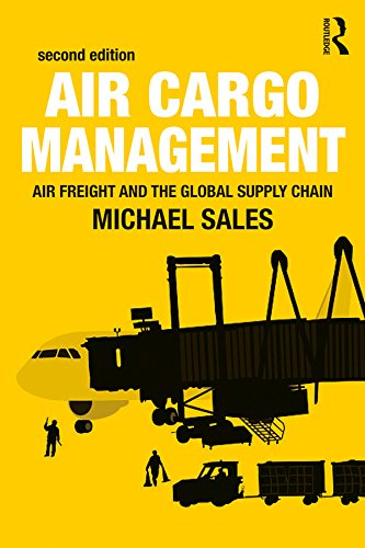 Air Cargo Management: Air Freight and the Global Supply Chain (English Edition)