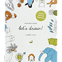 Illustration School: Let's Draw! (Includes Book and Sketch Pad): A Kit with Guided Book and Sketch Pad for Drawing Happy People, Cute Animals, and Plants and Small Creatures by Umoto, Sachiko (2014) Hardcover