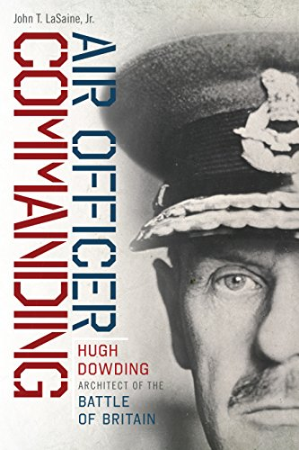Air Officer Commanding: Hugh Dowding, Architect of the Battle of Britain (Hurricane Bristol)
