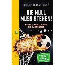 Langenscheidt Die Null muss stehen!: Fußballerisch für die 3. Halbzeit