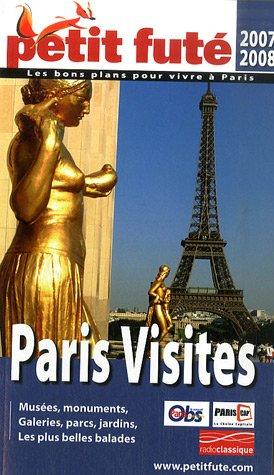 Petit Futé Paris Visites : Musées, monuments, galeries, parcs, jardins, les plus belles balades