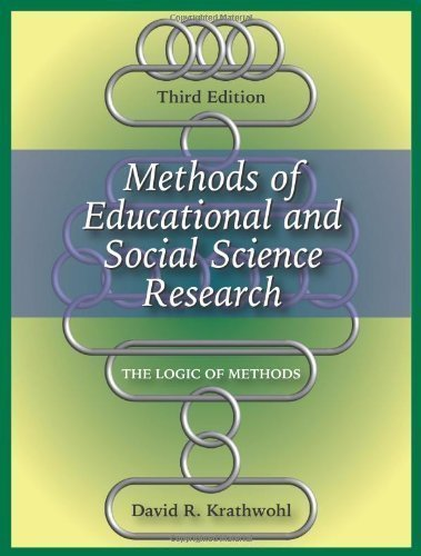 Methods of Educational and Social Science Research: The Logic of Methods 3rd (third) Edition by David R. Krathwohl published by Waveland Pr Inc (2009)