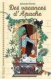 vignette de 'Des vacances d'Apache (Alexandre Chardin)'