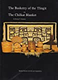 The Basketry of the Tlingit and the Chilkat Blanket by George Thornton Emmons (1993-06-02)