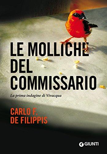 Le molliche del commissario: La prima indagine di Vivacqua (Le indagini di Vivacqua Vol. 1) (Italian Edition) por Carlo F. De Filippis
