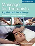 Massage for Therapists: A Guide to Soft Tissue Therapy