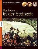 Das Leben in der Steinzeit - Pierre Pelot