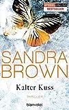 Kalter Kuss: Thriller - Sandra Brown