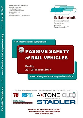 11 Workstation (11th international Symposium on Passive Safety of Rail Vehicles 2017: Proceedings of the 11th international Symposium on Passive Safety of Rail and Interior Design (Bahntechnik Aktuell))